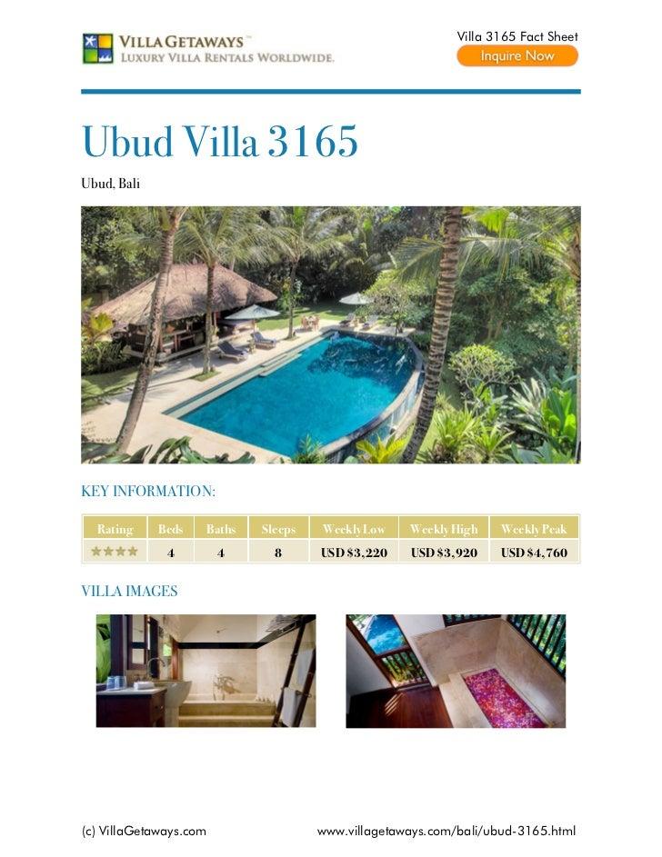 Villa 3165 Fact SheetUbud Villa 3165Ubud, BaliKEY INFORMATION:  Rating     Beds   Baths   Sleeps   Weekly Low    Weekly Hi...