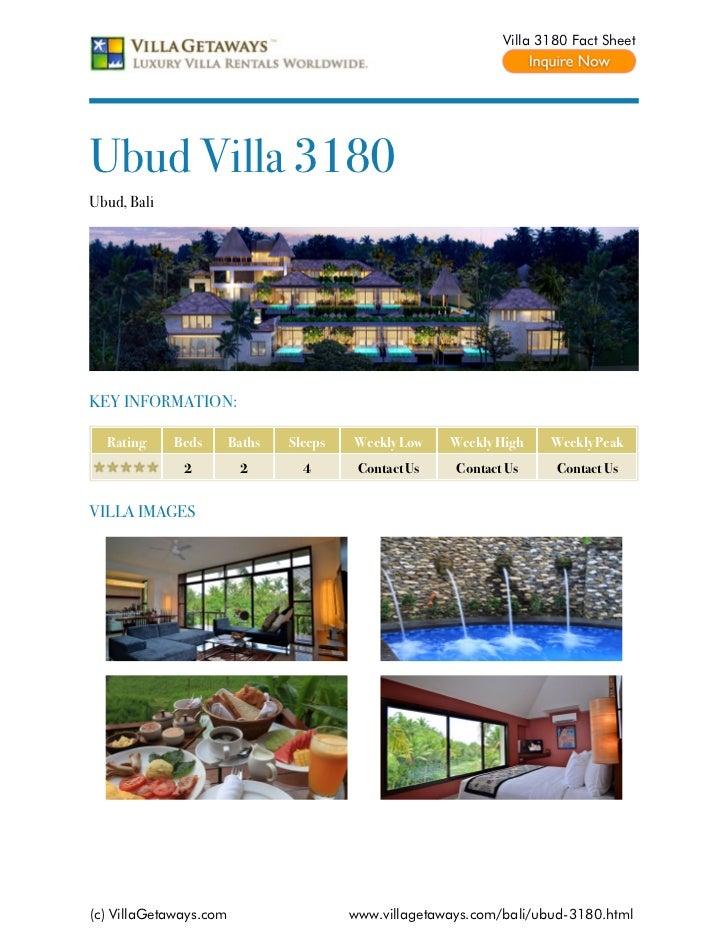 Villa 3180 Fact SheetUbud Villa 3180Ubud, BaliKEY INFORMATION:  Rating     Beds       Baths   Sleeps   Weekly Low    Weekl...