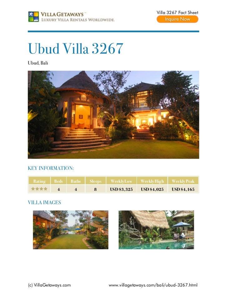Villa 3267 Fact SheetUbud Villa 3267Ubud, BaliKEY INFORMATION:  Rating     Beds   Baths   Sleeps   Weekly Low    Weekly Hi...