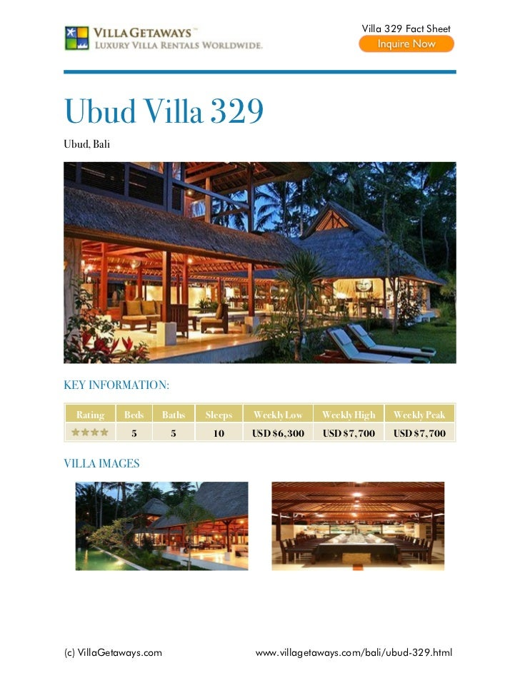 Villa 329 Fact SheetUbud Villa 329Ubud, BaliKEY INFORMATION:  Rating     Beds   Baths   Sleeps   Weekly Low   Weekly High ...