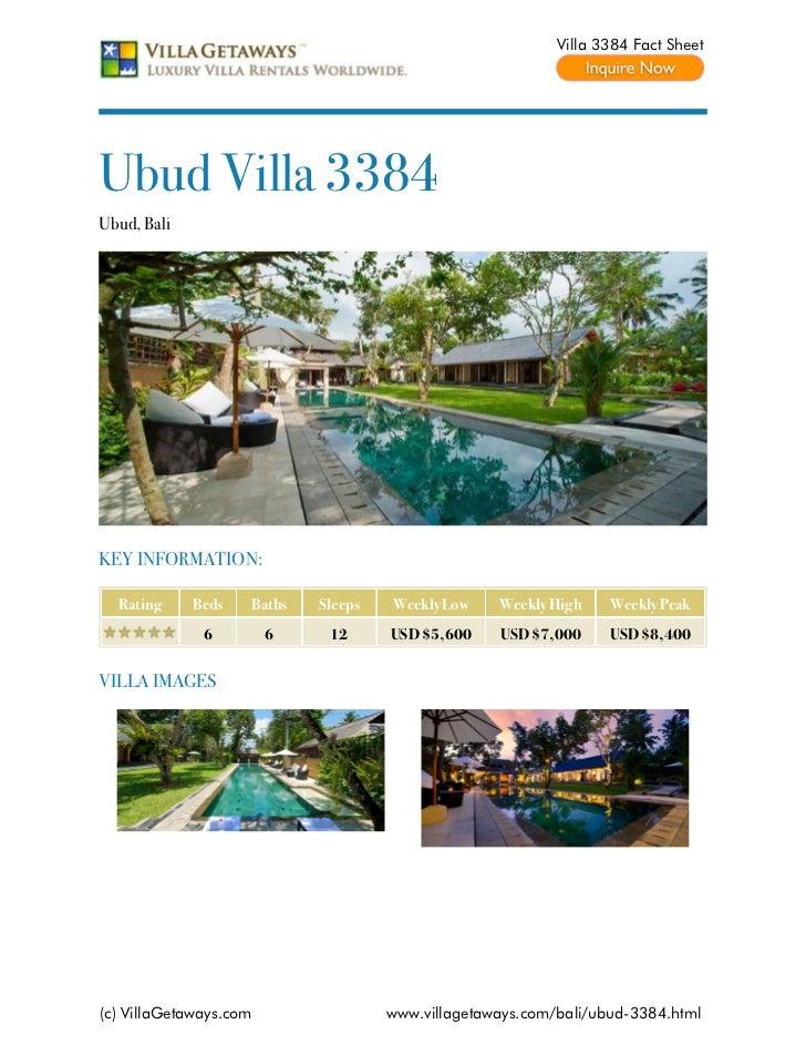 Villa 3384 Fact SheetUbud Villa 3384Ubud, BaliKEY INFORMATION:  Rating     Beds   Baths   Sleeps   Weekly Low    Weekly Hi...