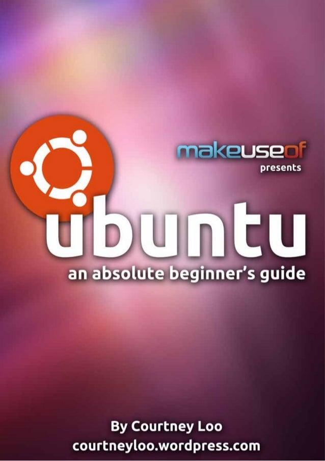Ubuntu an absolute beginners guide
