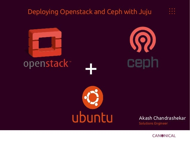 Ceph Day Santa Clara: Deploying Ceph and OpenStack with Juju