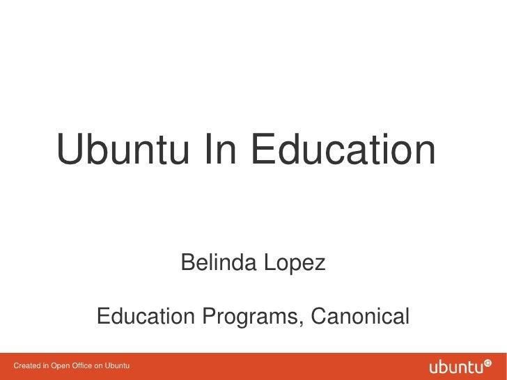Ubuntu In Education                                   Belinda Lopez                      Education Programs, CanonicalCrea...