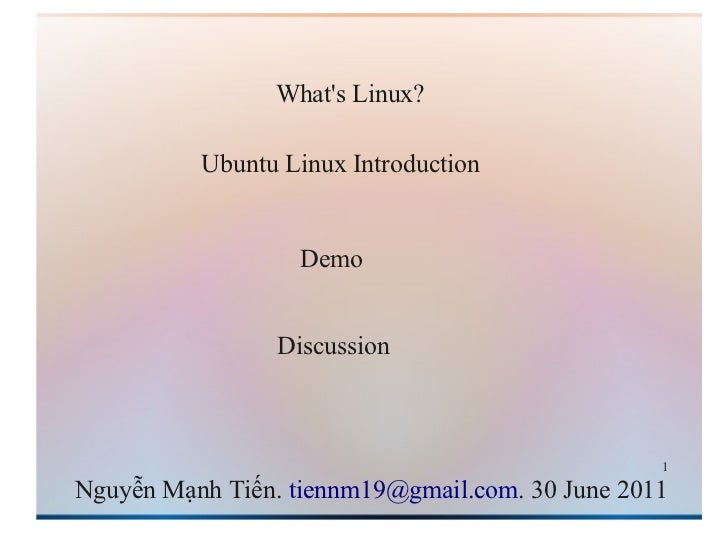 Whats Linux?          Ubuntu Linux Introduction                   Demo                 Discussion                         ...