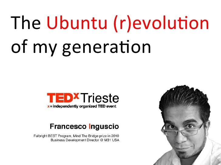 The Ubuntu (r)evolu0on  of my genera0on