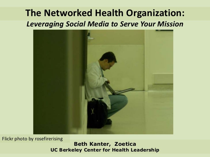 The Networked Health Organization:Leveraging Social Media to Serve Your Mission<br />Flickr photo by rosefirerising<br />B...