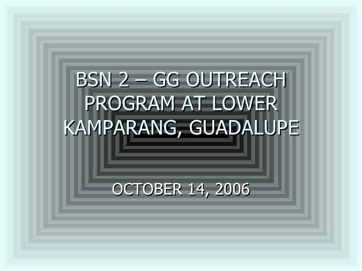 BSN 2 – GG OUTREACH PROGRAM AT LOWER KAMPARANG, GUADALUPE OCTOBER 14, 2006