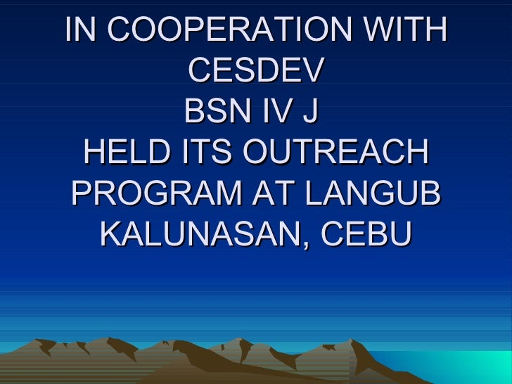 IN COOPERATION WITH CESDEV BSN IV J  HELD ITS OUTREACH PROGRAM AT LANGUB KALUNASAN, CEBU