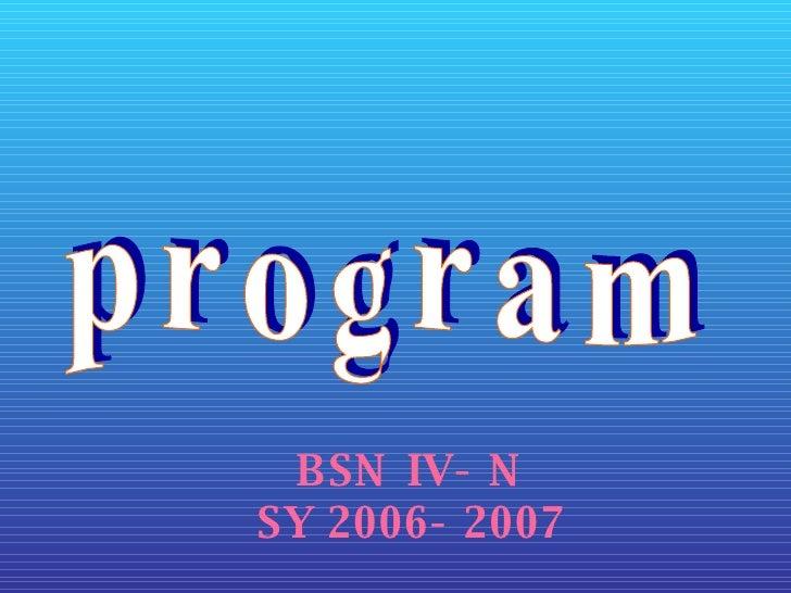 BSN IV- N SY 2006- 2007 p r o g r a m
