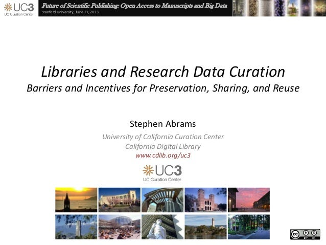 Future of Scientific Publishing: Open Access to Manuscripts and Big DataStanford University, June 27, 2013Libraries and Re...