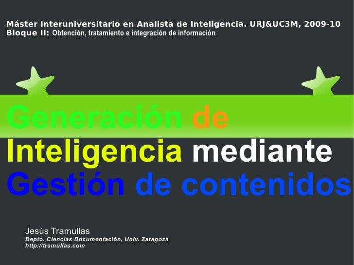 Máster Interuniversitario en Analista de Inteligencia. URJ&UC3M, 2009-10 Bloque II:   Obtención, tratamiento e integración...