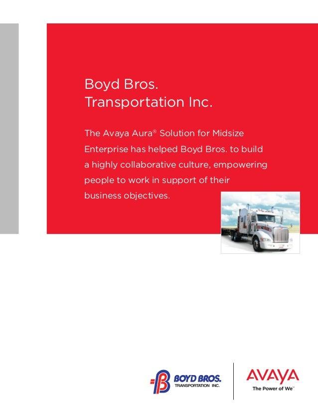 "Boyd Bros. Transportation Inc. ""The Avaya The Avaya Aura® Solution for Midsize Enterprise has helped Boyd Bros. to build a..."