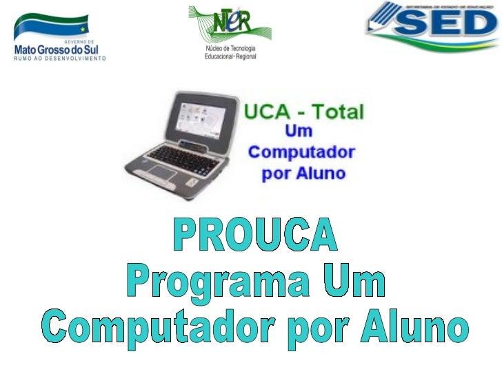 PROUCA Programa Um  Computador por Aluno
