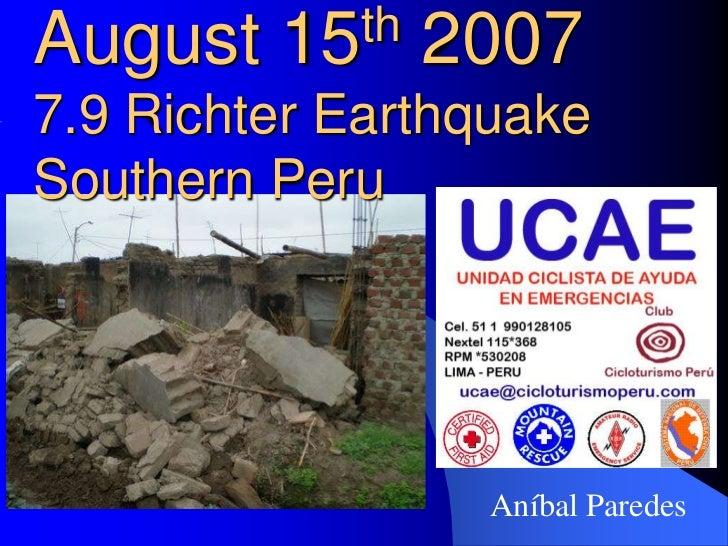 August   15 th   20077.9 Richter EarthquakeSouthern Peru                  Aníbal Paredes