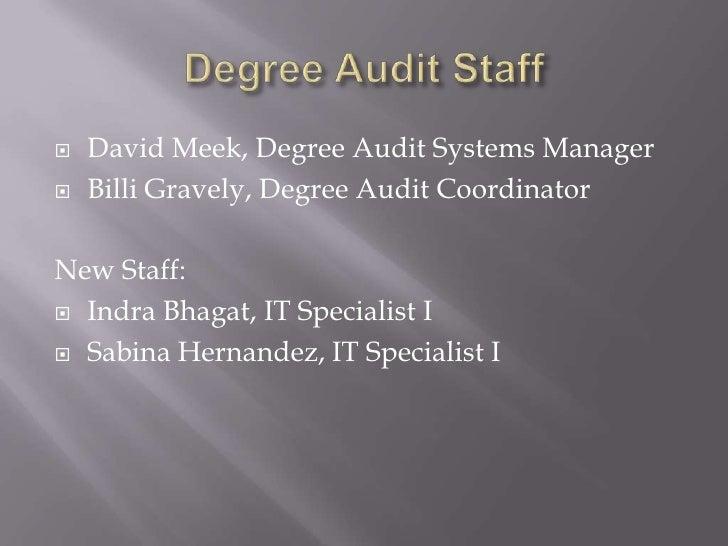 Degree Audit Staff<br />David Meek, Degree Audit Systems Manager<br />Billi Gravely, Degree Audit Coordinator<br />New Sta...