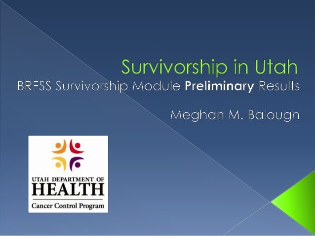 2009 – 4 questions asked on the core survey (N=9,776)  2010 – Survivorship Module on two legs of the survey (N=2,457) 