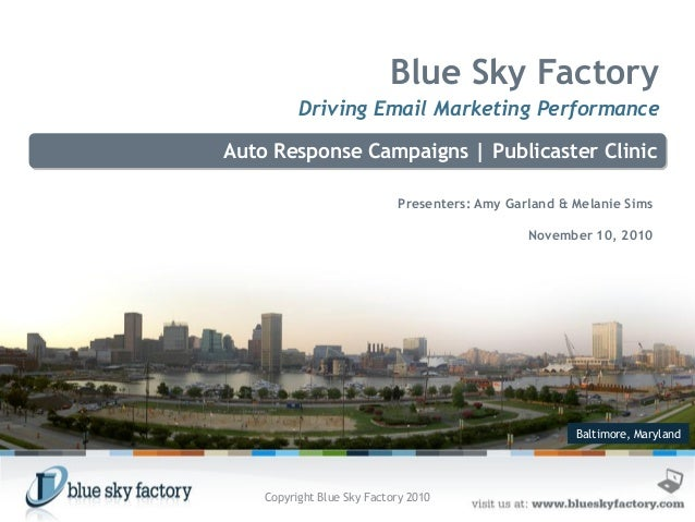 Baltimore, Maryland Blue Sky Factory Driving Email Marketing Performance Auto Response Campaigns | Publicaster Clinic Pres...