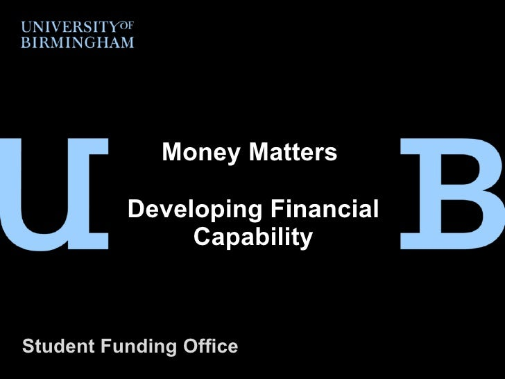 Money Matters  Developing Financial Capability Student Funding Office