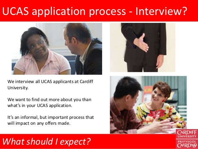 UCAS application process - Interview? We interview all UCAS applicants at Cardiff University. We want to find out more abo...