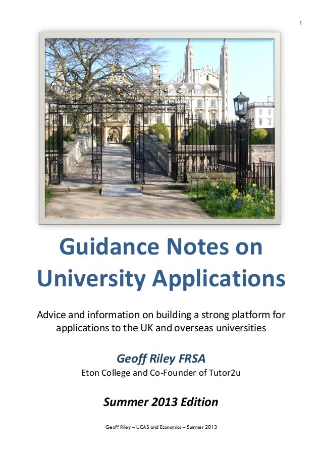 Geoff Riley – UCAS and Economics – Summer 20131Guidance Notes onUniversity ApplicationsAdvice and information on building ...