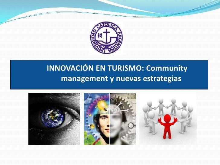 INNOVACIÓN EN TURISMO: Communitymanagement y nuevas estrategias   <br />