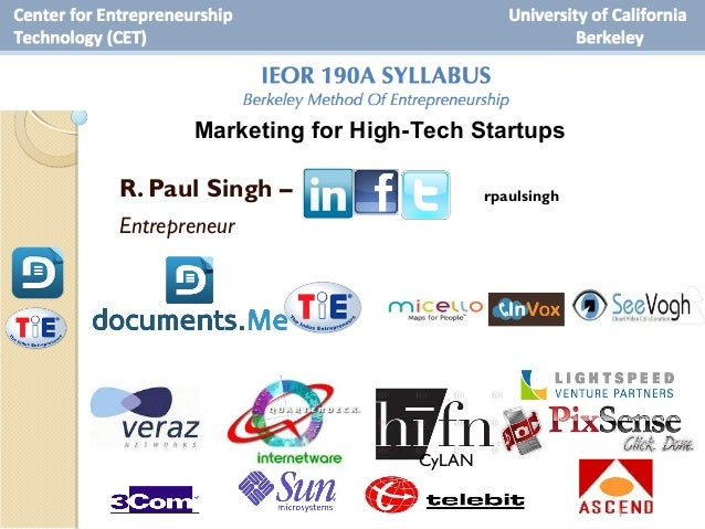 Marketing for Startups in High-Tech       Marketing for High-Tech StartupsR. Paul Singh –                   rpaulsinghEntr...