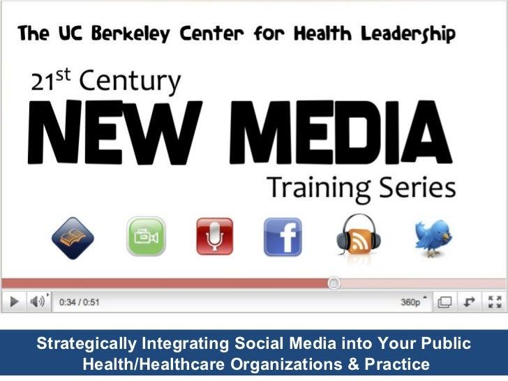 Strategically Integrating Social Media into Your Public Health/Healthcare Organizations & Practice