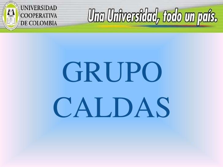 GRUPO<br />CALDAS<br />