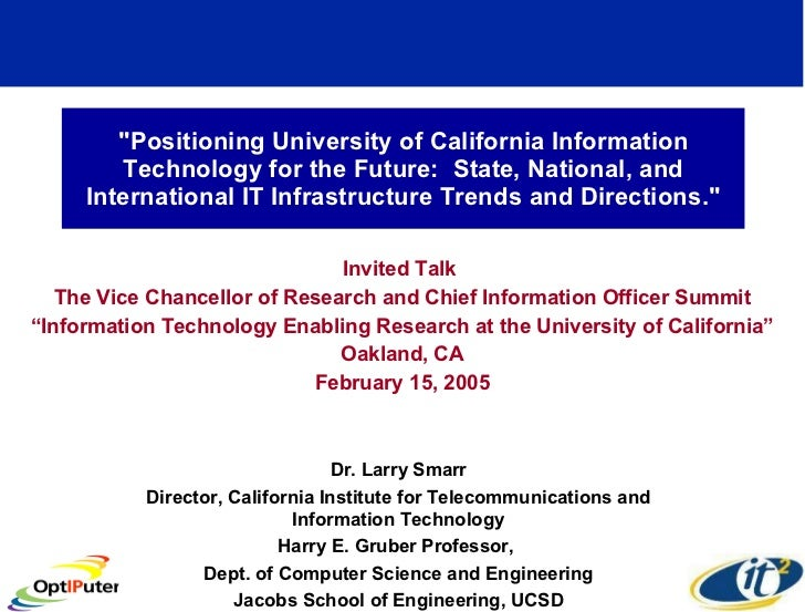 """""""Positioning University of California Information Technology for the Future:  State, National, and International IT I..."""