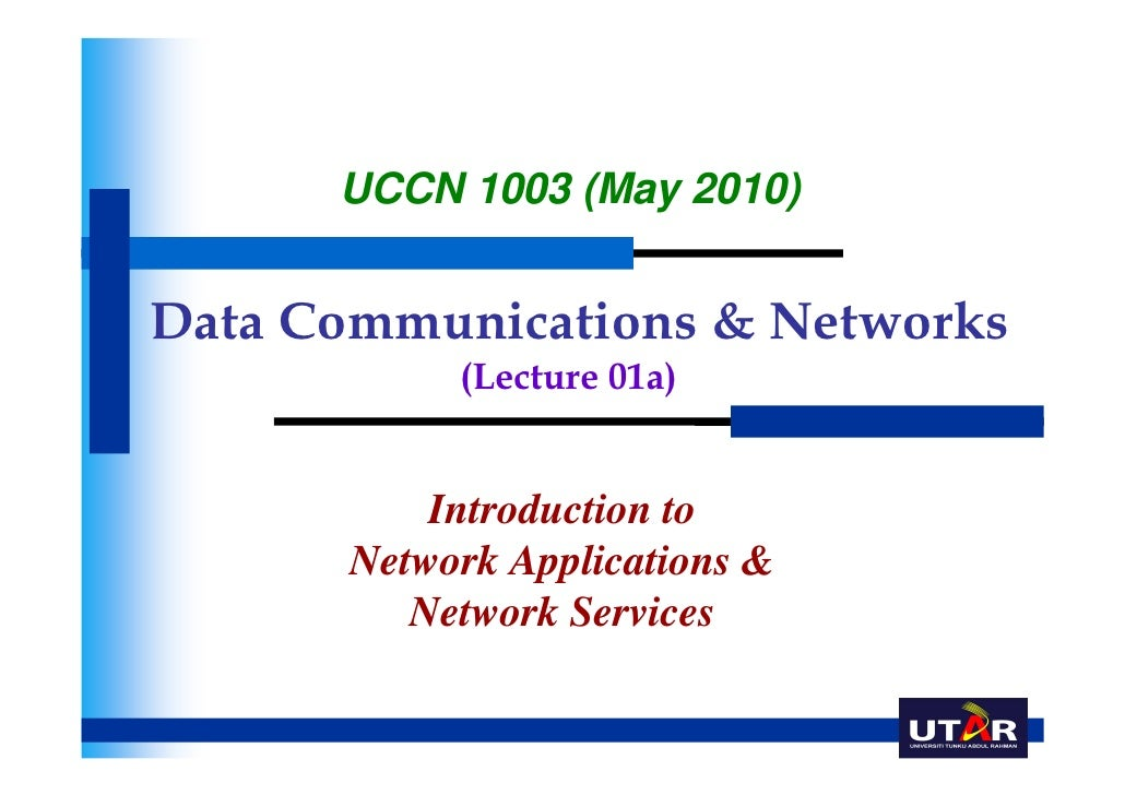 UCCN 1003 (May 2010)Data Communications & Networks           (Lecture 01a)          Introduction to      Network Applicati...