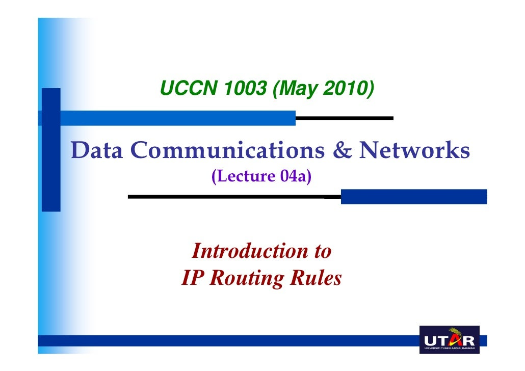 UCCN 1003 (May 2010)Data Communications & Networks          (Lecture 04a)         Introduction to        IP Routing Rules