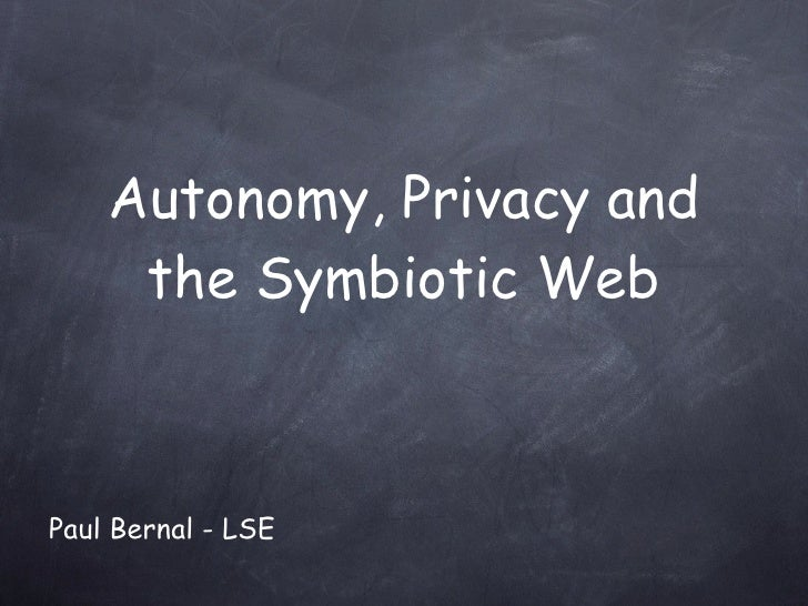 Autonomy, Privacy, The Symbiotic Web