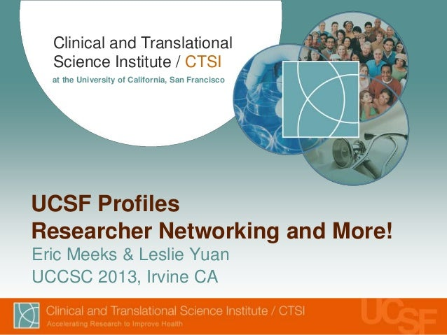 Clinical and Translational Science Institute / CTSI at the University of California, San Francisco UCSF Profiles Researche...