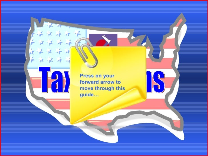 Tax Returns Press on your forward arrow to move through this guide…