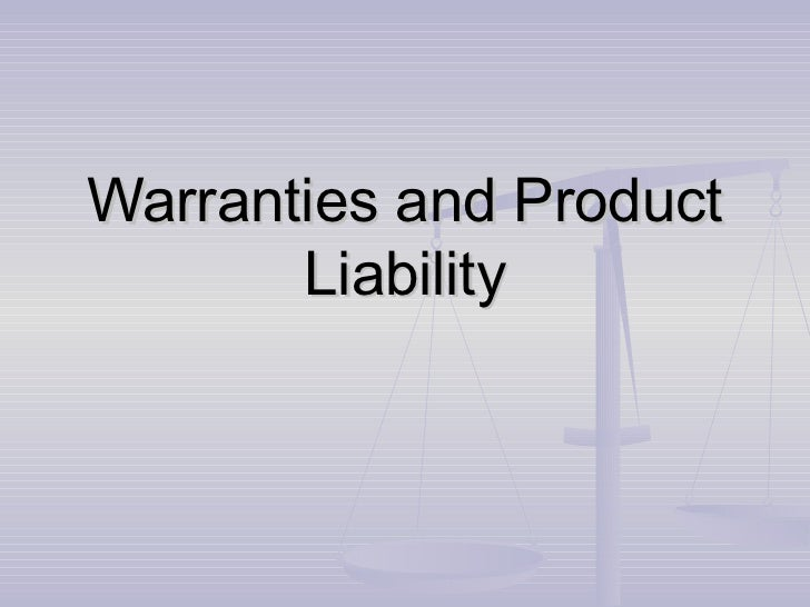 Warranties and Product       Liability