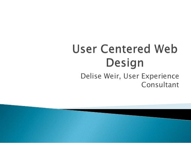 User Centered Design overview 2013