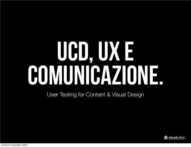 UCD, UX e comunicazione.User Testing for Content & Visual Design venerdì 5 novembre 2010
