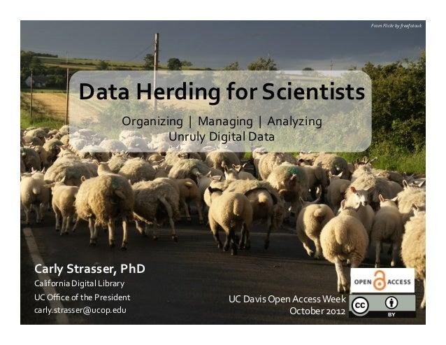 Data Herding for Scientists - UC Davis OA Week
