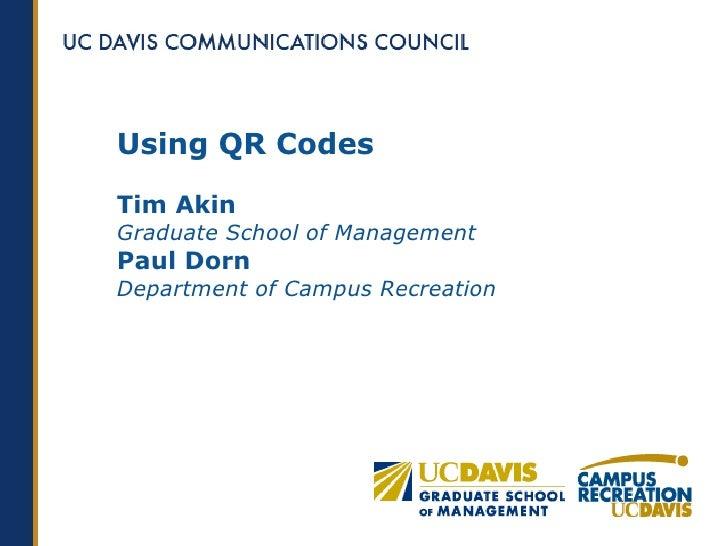 Using QR CodesTim AkinGraduate School of ManagementPaul DornDepartment of Campus Recreation