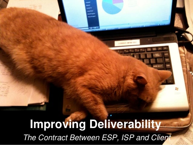 Improving Deliverability The Contract Between ESP, ISP and Client