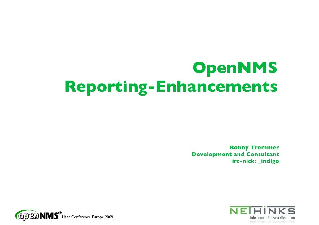 OpenNMS  Reporting-Enhancements                                           Ronny Trommer                               Deve...