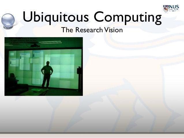 Ubiquitous Computing Weiser Ubiquitous Computing The