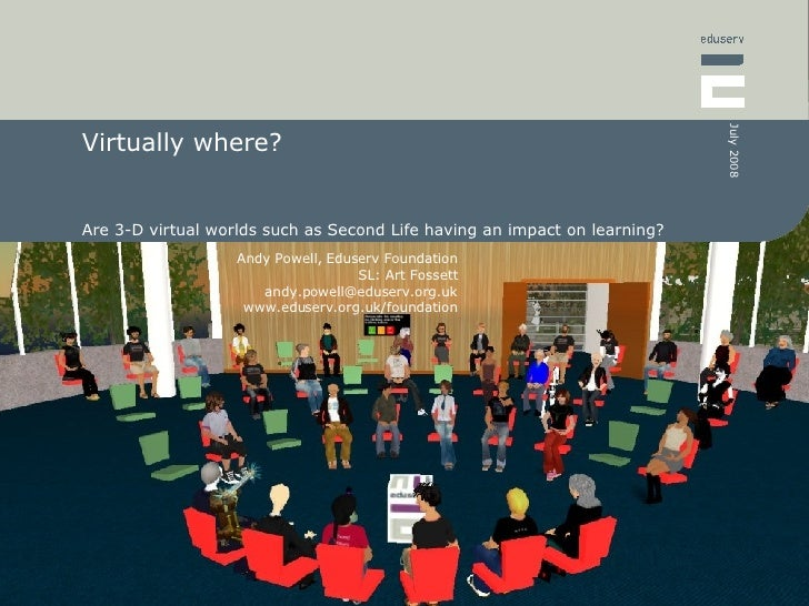 Virtually where? Are 3-D virtual worlds such as Second Life having an impact on learning?