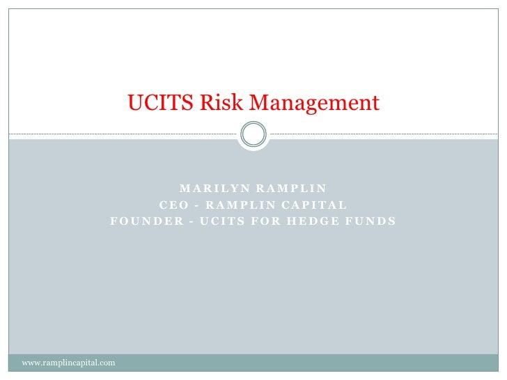 UCITS Risk Management                              MARILYN RAMPLIN                          CEO - RAMPLIN CAPITAL         ...