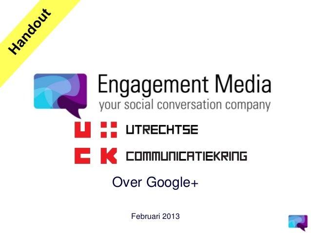 Over Google+  Februari 2013