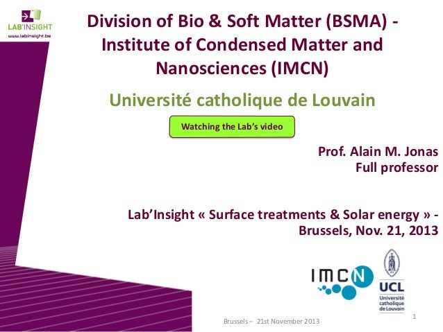 Division of Bio & Soft Matter (BSMA) Institute of Condensed Matter and Nanosciences (IMCN) Université catholique de Louvai...