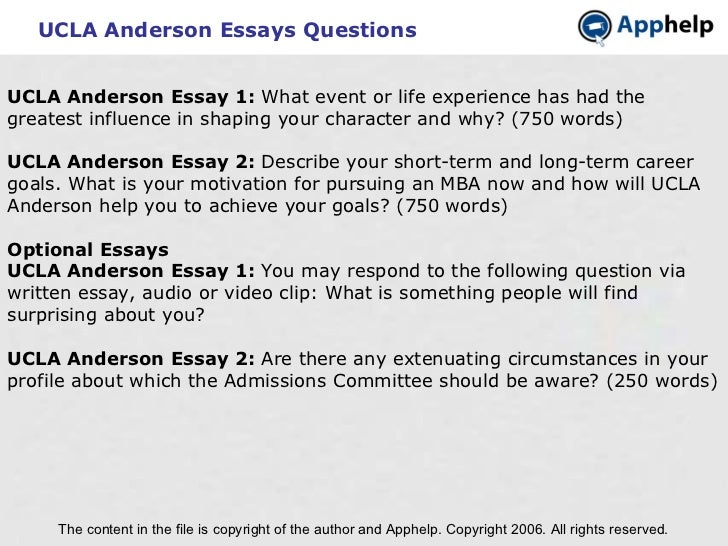 UCLA Anderson Essays Questions The content in the file is copyright of the author and Apphelp. Copyright 2006. All rights ...