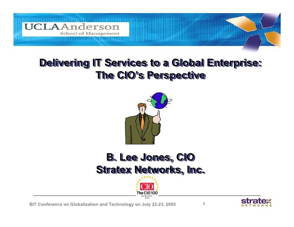 Delivering IT Services to a Global Enterprise:     Delivering IT Services to a Global Enterprise:                 The CIO'...