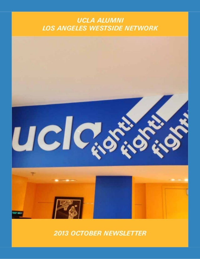 UCLA ALUMNI LOS ANGELES WESTSIDE NETWORK  2013 OCTOBER NEWSLETTER